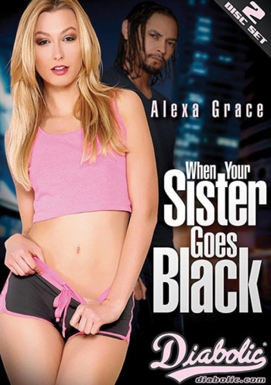 When Your Sister Goes Black (DVDRip/3.13 GiB)