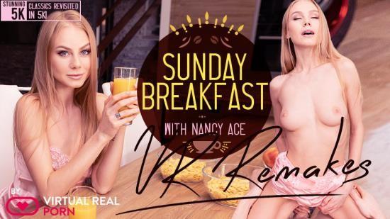 VirtualRealPorn - Nancy Ace - Sunday Breakfast Remake (UltraHD 4K/2160p/4.69 GB)