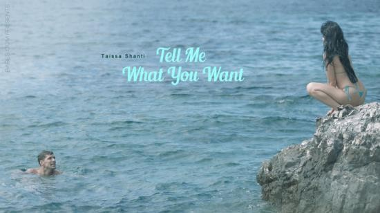 Babes - Taissia Shanti - Tell Me What You Want (HD/720p/595 MB)