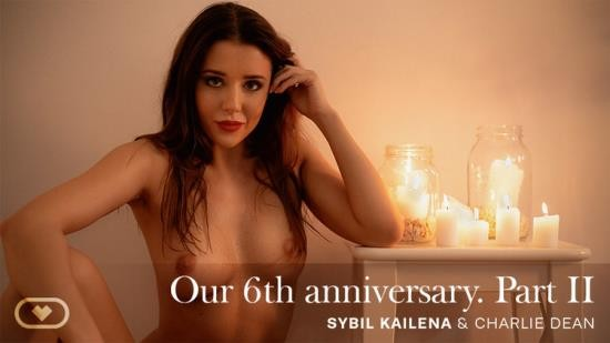 VirtualRealPorn - Sybil Kailena - Our 6th anniversary PART II (UltraHD 4K/2700p/5.73 GB)