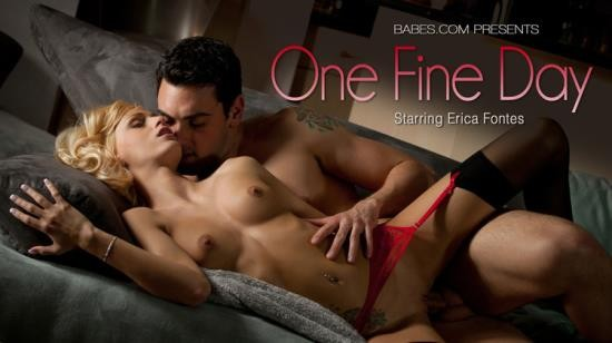 Babes - Erica Fontes - One Fine Day (HD/720p/499 MB)