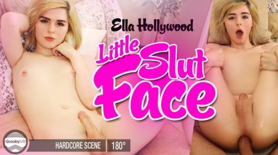 GroobyVR - Ella Hollywood - Little Slut Face (UltraHD 2K/1920p/4.48 GB)