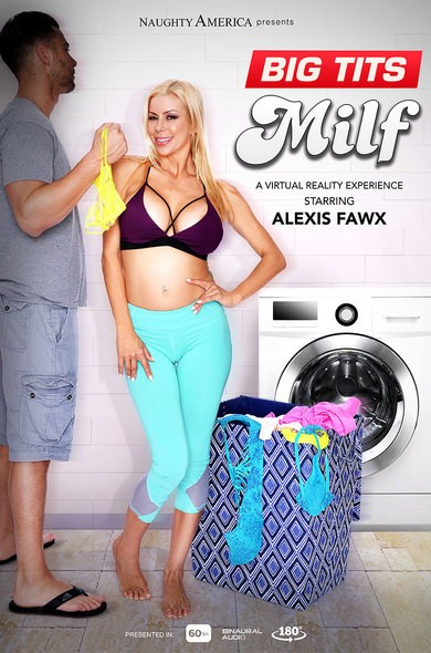 NaughtyamericaVR/Naughtyamerica - Alexis Fawx - Big Tits Milfs (UltraHD 2K/1440p/2.87 GB)