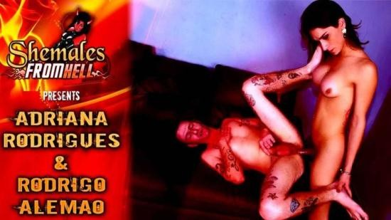 Shemales-From-Hell - Adriana Rodrigues and Rodrigo Alemao - Adriana Rodrigues and Rodrigo Alemao (HD/720p/1.03 GB)