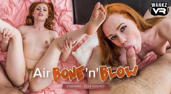WankzVR - Ella Hughes - Air BonenBlow (FullHD/1080p/3.83 GB)