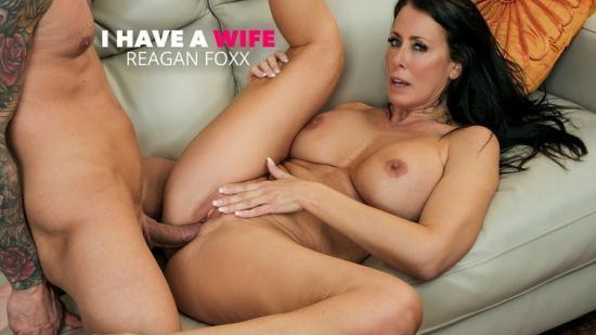 IHaveAWife/NaughtyAmerica - Reagan Foxx - Hot Milf Reagan Foxx fucks a married man (FullHD/1080p/2.94 GB)
