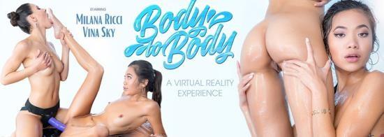 VRBangers - Milana May, Vina Sky - Body To Body (UltraHD 2K/2048p/4.71 GB)