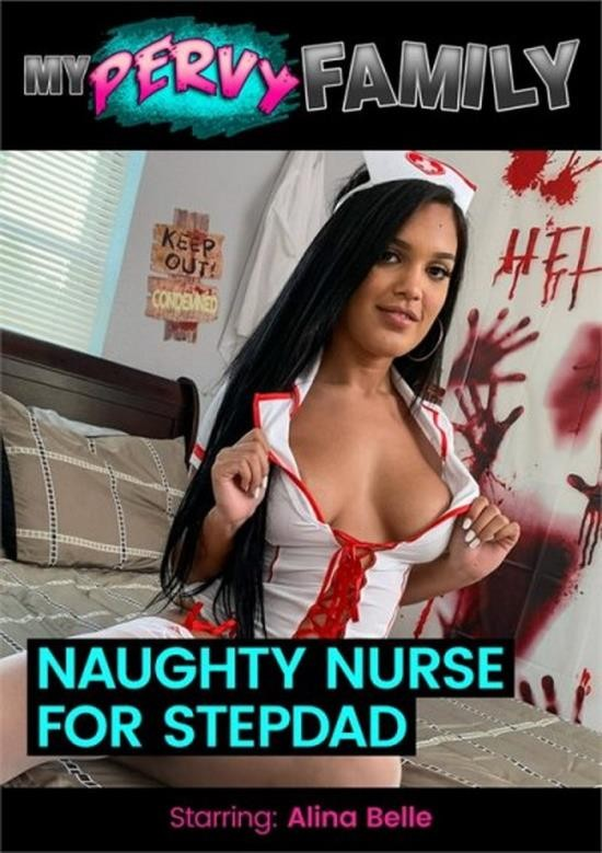 MyPervyFamily - Alina Belle - Stepdaughter Plays Naughty Nurse for Stepdad (FullHD/1080p/824 MB)