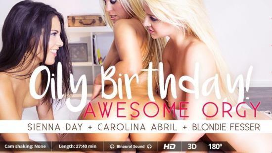 VirtualRealPorn - Blondie Fesser, Carolina Abril, Sienna Day - Oily Birthday (UltraHD 2K/1600p/2.79 GB)