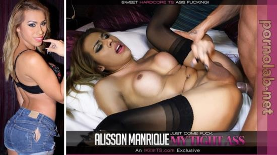 IKillitts/Trans500 - Alisson Manrique - Just Come Fuck My Tight Ass (HD/720p/1.02 GB)
