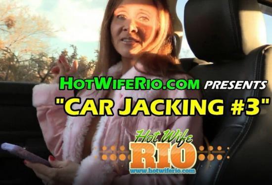 HotWifeRio - Rio Blaze - CAR JACKING 3 (UltraHD 4K/2160p/2.85 GB)