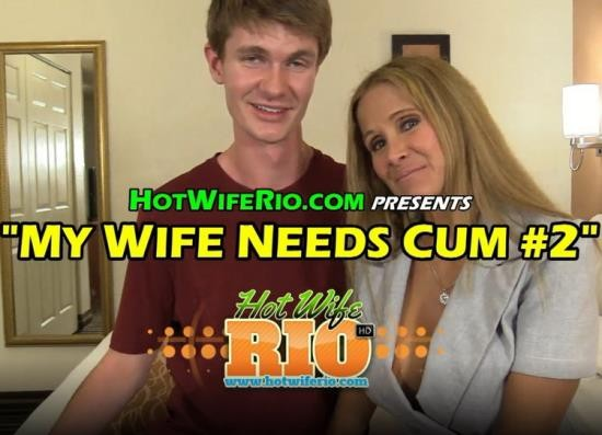HotWifeRio - Rio Blaze - MY WIFE NEEDS CUM 2 (UltraHD 4K/2160p/900 MB)