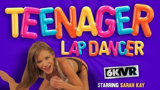 StockingsVR - Sarah Kay - Teen Age Lap Dancer (UltraHD 4K/3072p/2.71 GB)