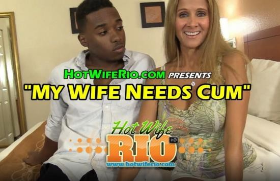 HotWifeRio - Rio Blaze - MY WIFE NEEDS CUM (UltraHD 4K/2160p/1.84 GB)